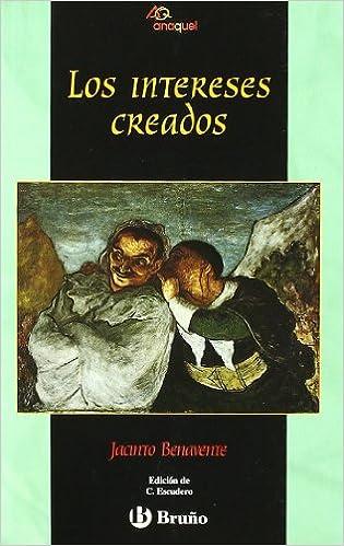 Los Intereses Creados Benavente Jacinto Martinez Carmen Escudero 9788421616994 Books