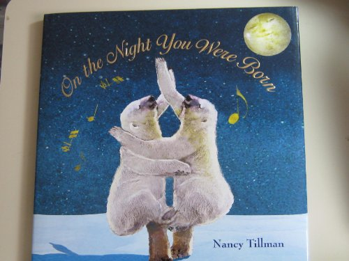 On the Night You Was Born Nancy Tillman