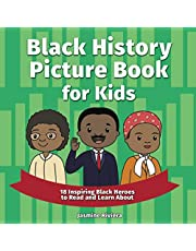 Black History Picture Book for Kids: 18 Inspiring Black Heroes to Read and Learn About