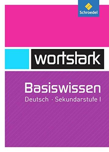 wortstark Basiswissen: Deutsch Sekundarstufe I