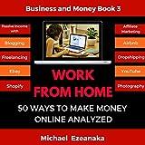 Work from Home: 50 Ways to Make Money Online