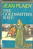 The Goldsmith's Wife, Jean Plaidy, 0399113517