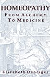 Homeopathy: From Alchemy to Medicine
