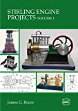 Stirling Engine Projects: Volume 1