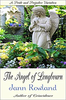 The Angel of Longbourn by [Rowland, Jann]