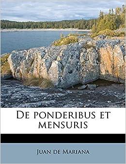 De ponderibus et mensuris (Spanish Edition): Juan de Mariana ...