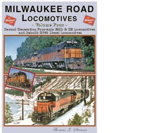 (Milwaukee Road Locomotives, Vol. 4: Second Generation Four-Axle EMD & GE Locomotives, and Rebuilt GP20 Diesel Locomotives)
