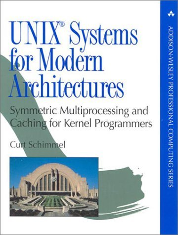 UNIX Systems for Modern Architectures: Symmetric Multiprocessing and Caching for Kernel Programmers by Curt Schimmel (1994-07-10) by Addison-Wesley Professional