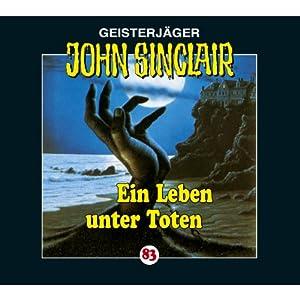 Ein Leben unter Toten (John Sinclair 83) Hörspiel