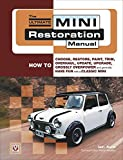 The Ultimate Mini Restoration Manual: How to Choose, Restore, Paint, Trim, Overhaul, Update, Upgrade, Grossly Overpower and Generally Have Fun with a Classic Mini (Restoration Manuals)