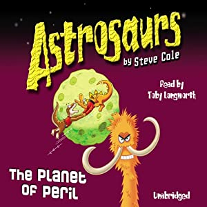 Astrosaurs: The Planet of Peril Audiobook
