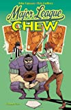 Chew Volume 5: Major League Chew TP, John Layman, 1607065231