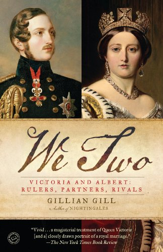 We Two: Victoria and Albert: Rulers, Partners, Rivals by [Gill, Gillian]