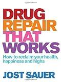 Drug Repair That Works, Jost Sauer, 1741751780