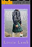Scotch on the Rocks: a sizzling summer romance set on a Scottish island