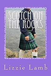 Scotch on the Rocks: family secrets, love and romance in the Highlands of Scotland