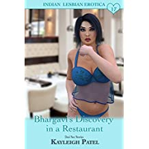 Bhargavi's Discovery in a Restaurant: Desi Sex Stories (Indian Lesbian Erotica Book 17)