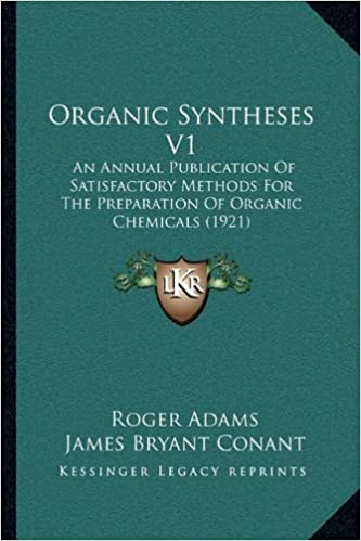 Organic Syntheses An annual publication of satisfactory methods
