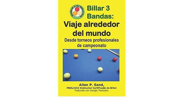 Billar 3 Bandas - Viaje alrededor del mundo: Desde torneos ...