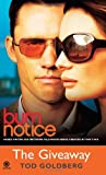 Burn Notice - The Giveaway, Tod Goldberg, 0451229797