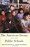 The American Dream and the Public Schools, Jennifer Hochschild and Nathan Scovronick, 0195152786