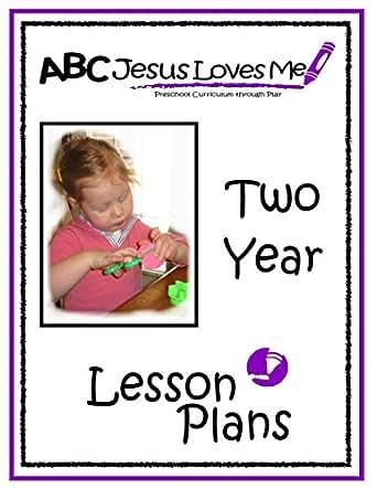 2 Year Lesson Plans: ABCJesusLovesMe (ABCJesusLovesMe Comprehensive  Curriculum)