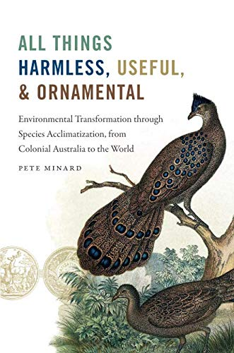 All Things Harmless, Useful, and Ornamental: Environmental Transformation through Species Acclimatization, from Colonial Australia to the World (Flows, Migrations, and Exchanges)