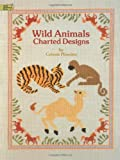 Wild Animals Charted Designs (Dover Embroidery, Needlepoint)