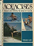 Aquacises: Terri Lee's Water Workout Book