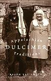 Appalachian Dulcimer Traditions (American Folk Music and Musicians Series)