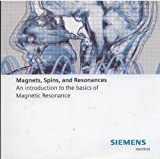 Magnets, Spins, and Resonances : An Introduction to the Basics of Magnetic Resonance