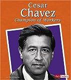 Cesar Chavez, Tyler Schumacher, 073686976X