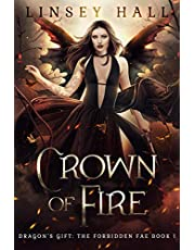 Crown of Fire (Dragon's Gift: The Forbidden Fae Book 1)