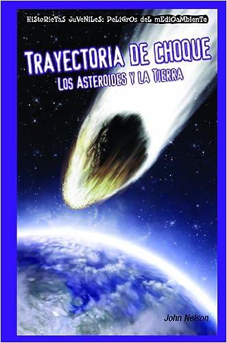 Trayectoria de Choque: Los Asteroides y la Tierra