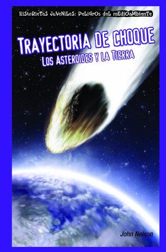 Descargar Libro Trayectoria De Choque Peligros Del Medio Ambiente Los Asteroides Y La Tierra John Nelson