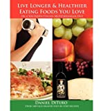 img - for [ LIVE LONGER AND HEALTHIER EATING FOODS YOU LOVE ON A SOUTHERN ITALIAN MEDITERRANEAN DIET ] By Dituro, Daniel F ( Author) 2009 [ Paperback ] book / textbook / text book