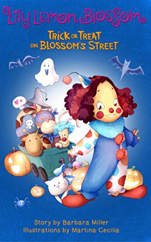 Lily Lemon Blossom Trick or Treat on Blossom's Street: (Happy Halloween- For Beginning Readers (Kids Book, Picture Books, Ages 3-5, Preschool, Books, Baby, Children's Bedtime Story) -