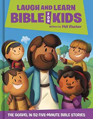Laugh and Learn Bible for Kids: The Gospel in 52 Five-Minute Bible Stories