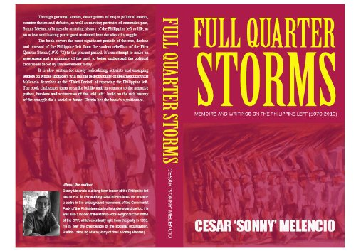 Full Quarter Storms: Memoirs and Writings on the Philippine Left (1970-2010)
