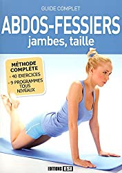 Abdos-fessiers, jambes, taille : Guide complet