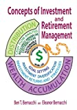 Concepts of Investment and Retirement Management, Bernacchi, Ben, 0971626235