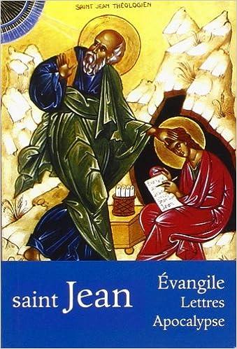 Lire en ligne L'Evangile selon saint Jean : Lettres - Apocalypse pdf