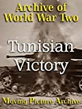 Archive of World War Two - Tunisian Victory