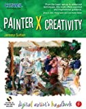 img - for Painter X Creativity: Digital Artist's handbook by Jeremy Sutton (2007-08-16) book / textbook / text book