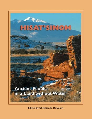 Read Online Hisat'sinom: Ancient Peoples in a Land without Water (A School for Advanced Research Popular Archaeology Book) pdf epub