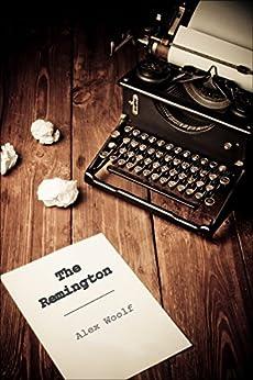 The Remington (English Edition) de [Woolf, Alex]