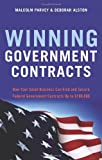 Winning Government Contracts, Malcolm Parvey and Deborah Alston, 1564149757