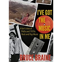 I've Got the Music in Me: A Fan's View of 1960s and 1970s Rock and Pop Music