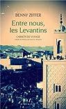 Entre nous, les Levantins par Ziffer