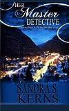Her Master Detective, Sandra Kerns, 1480046604